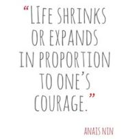 life shrinks or expands Anais Nin copy